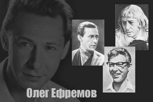 Олег ефремов: биография, личная жизнь, семья и дети, фильмы, фото