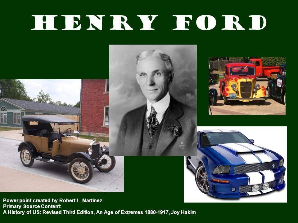 Что сделал изобретатель генри форд: биография, годы жизни, достижения и новые машины на каждый день