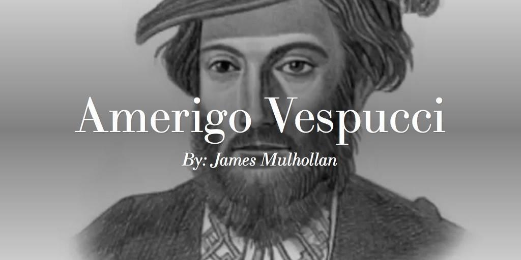 Америго веспуччи (amerigo vespucci) - биография, информация, личная жизнь, фото, видео
