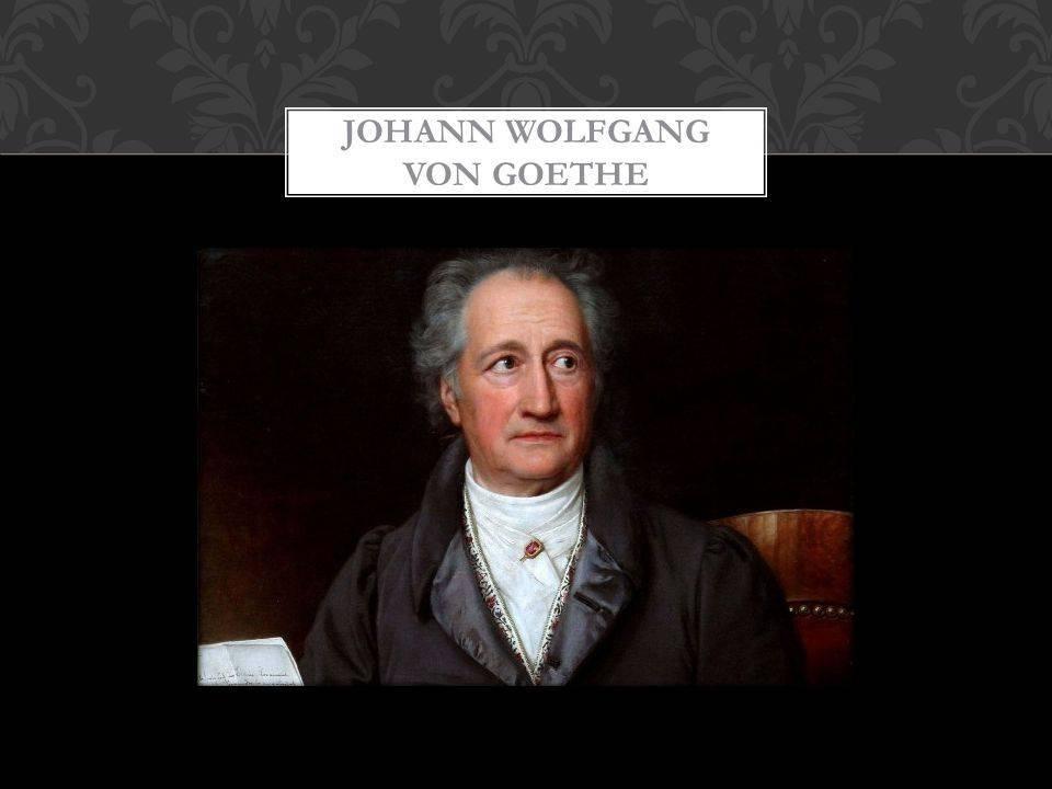 Краткая биография иоганна вольфганга фон гёте для школьников 1-11 класса. кратко и только самое главное