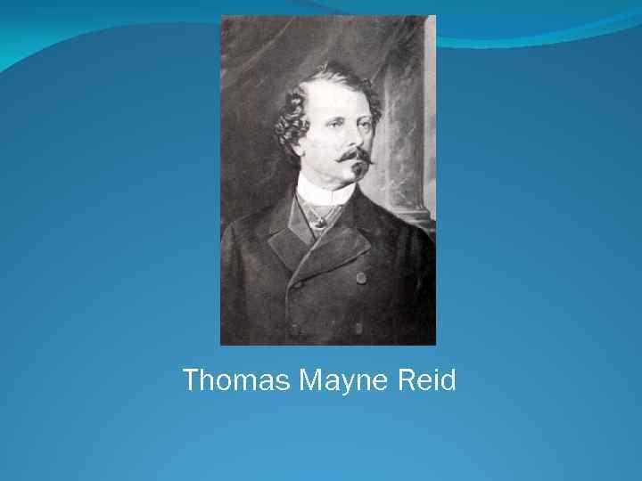 Томас майн рид — биография писателя
